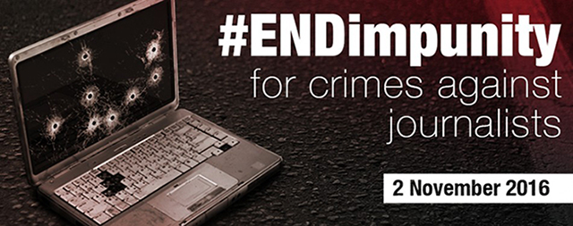 #ENDimpunity: International Day to End Impunity for Crimes against Journalists 2016