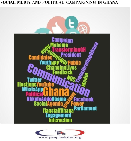 SOCIAL MEDIA AND POLITICAL CAMPAIGNING IN GHANA